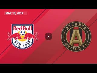 Highlights: new york red bulls vs atlanta united fc | may 19, 2019