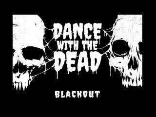 Dance with the Dead - Blackout EP Teaser