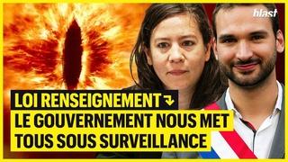 LOI RENSEIGNEMENT : LE GOUVERNEMENT NOUS MET TOUS SOUS SURVEILLANCE