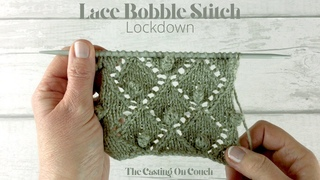 Lace Bobble Stitch Lockdown ♥️ The Casting On Couch