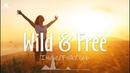 """Wild And Free 🎒🏕️ - An Indie/Pop/Folk """" Wild At Heart """" Playlist"""