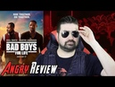 Bad Boys For Life - Angry Movie Review
