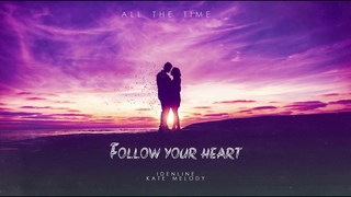 idenline, Kate Melody - Follow Your Heart