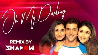 Oh My Darling | DJ Shadow Dubai Remix | Mujshe Dosti Karoge | 2021 | Kareena Kapoor | Hrithik Roshan
