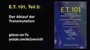 E.T. 101, Kapitel 2 Der Ablauf der Transmutation