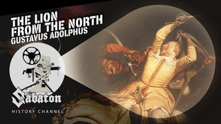 The Lion From The North – Gustavus Adolphus – Sabaton History 090 [Official]
