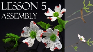 Lesson 5: Assembly French beaded flowering dogwood bead-along with Fen Li