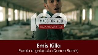Emis Killa - Parole di ghiaccio (Dance Remix) [100% Made For You]