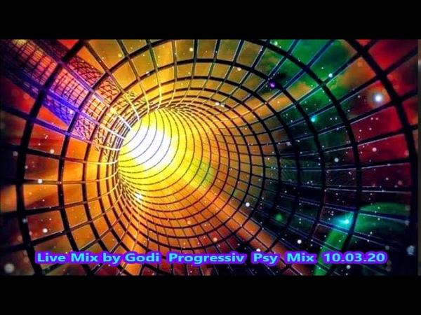 Live Mix by Godi Progressiv Psy Mix 10 03 20
