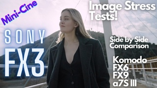 Sony FX3 Image Stress Tests and Comparison with Red Komodo, FX6, FX9 and a7S III - Mini-Cine #FX3