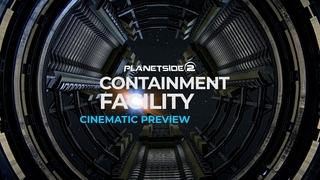 Planetside 2 - Containment site cinematic preview