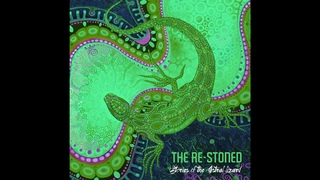 The Re-Stoned - Stories Of The Astral Lizard(Full Album)