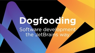 Software Development the JetBrains Way: Dogfooding