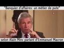 Macron la pute : dixit Alain Minc et François Henrot/Banque Rothschild