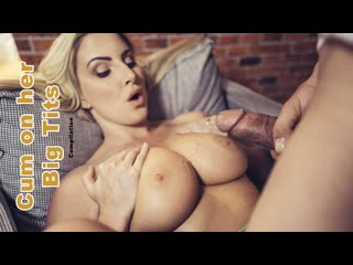 [FakehubOriginals] Best Of Cum On Her Big Tits NewPorn2020