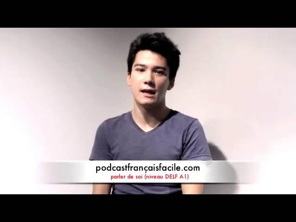 Presentation delf a1 podcast francais facile