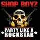 Shop Boyz feat. Chamillionaire, Lil Wayne - Party Like A Rock Star