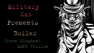 Military Cat - Boiler [Green Elephant LONG Version] (Ambient).