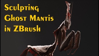 Ghost Mantis Sculpting in ZBrush 8x speed time-lapse