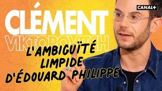 Clément Viktorovitch - L'ambiguïté limpide d'Édouard Philippe - Clique - CANAL +