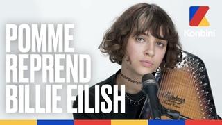 Pomme - Bad Guy (Billie Eilish cover) | Session live à l'autoharpe | Konbini