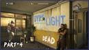 Как можно Умереть на Каждом ШАГУ Part №4 Dying Light Полное прохождение На кошмаре Уничтожаем зомби