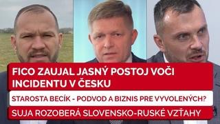 Incident v Česku   Slovensko-Ruské vzťahy   R. Fico (SMER SD)   M. Suja (Republika)   B. Becík