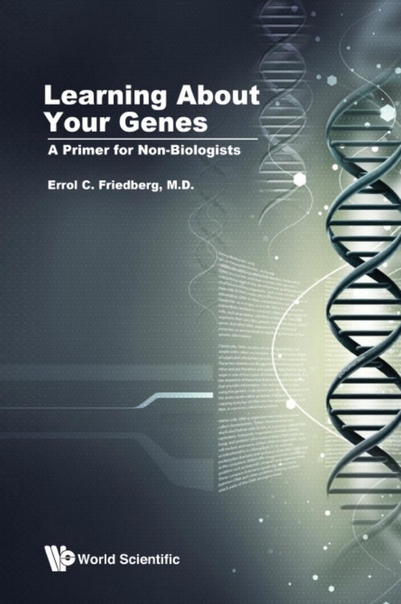 Learning About Your Genes A Primer For Non-Biologists by Errol C