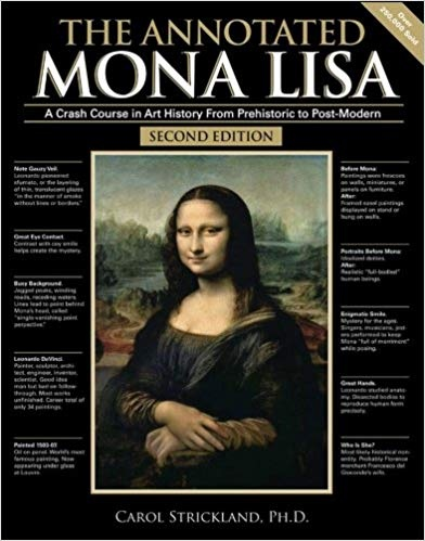 The Annotated Mona Lisa A Crash Course in Art History from Prehistoric to Post-Modern