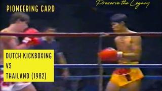 Dutch Kickboxing vs Muay Thai in Thailand (1982) - 4 Fight Pioneering Card