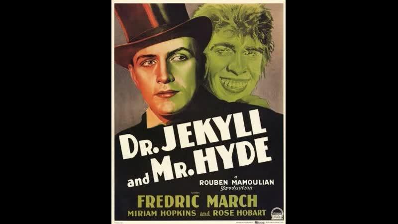 Доктор Джекилл и мистер Хайд Dr Jekyll and Mr Hyde 1931 Рубен Мамулян