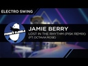 ElectroSWING Jamie Berry feat Octavia Rose Lost In The Rhythm PiSk Remix