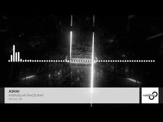 Ashai - Interstellar Spacecraft (Original Mix)   Progressive Trance