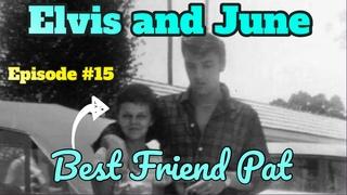 Episode #15 Elvis Presley and June Juanico Best Friend Pat Dacey Napier Biloxi The Spa Guy