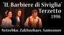 Netrebko, Zakhozhaev, Samsonov . Terzetto Il Barbiere di Siviglia