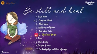 Be still and heal- Mindful music(Plum Village Song)
