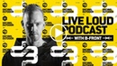 LIVE LOUD podcast episode 4 B-Front
