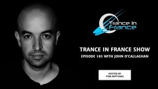 Trance In France Show Episode 185 — John O'Callaghan (2011)