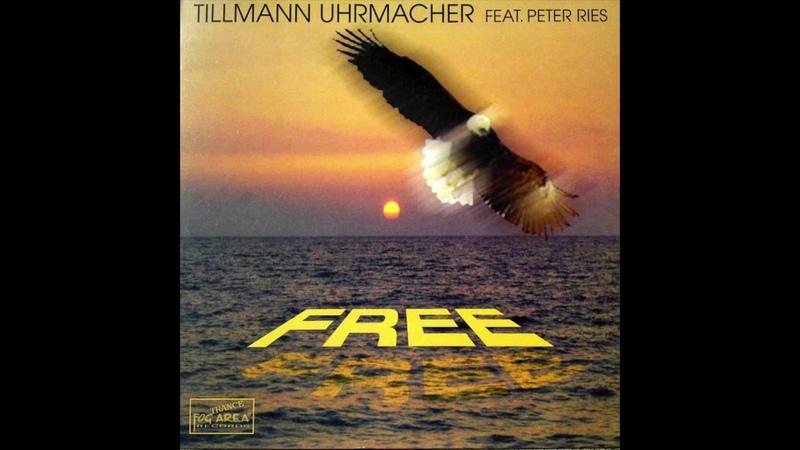 Tillmann Uhrmacher Feat Peter Ries Free Club Mix 2000