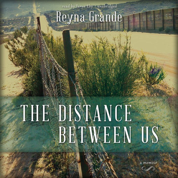 The Distance Between Us - A Memoir