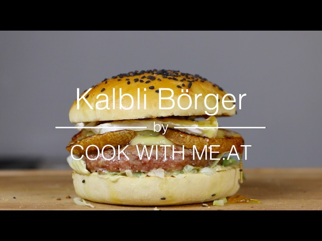 Kalbli Börger How You Can Make An Awesome Veal Burger COOK WITH