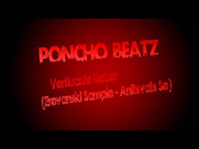 Poncho Beatz Verfluchte Lieber Erevanski Sample Anitsvats Ser