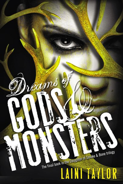 Dreams of Gods & Monsters (Daughter of Smoke & Bone #3)
