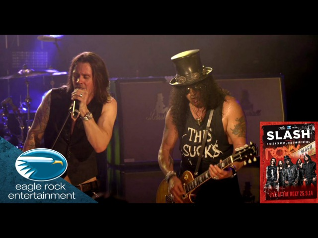 Slash featuring Myles Kennedy The Conspirators - You're A Lie (Live At The Roxy)