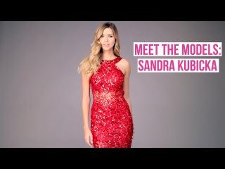 Meet the Models: Sandra Kubicka