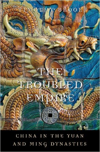 The Troubled Empire China in the Yuan and Ming Dynasties