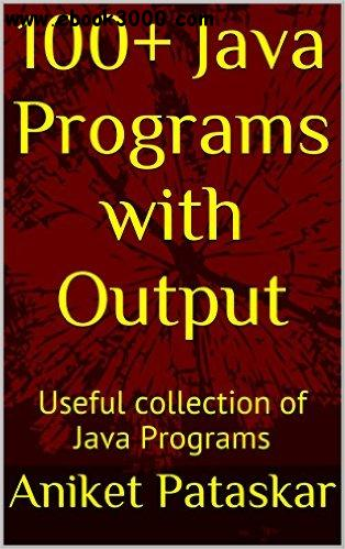 100+ Java Programs with Output Useful collection of Java Programs - Aniket Pataskar