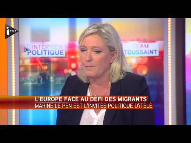 Marine Le Pen Le droit d'asile est devenu une filière d'immigration clandestine