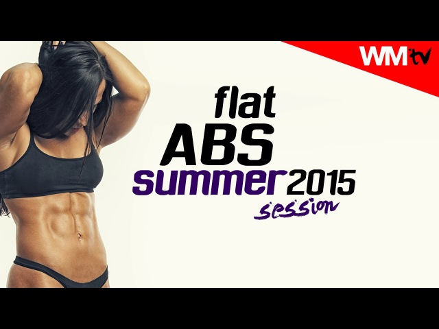 Hot Workout Flat ABS Summer 2015 Session WMTV