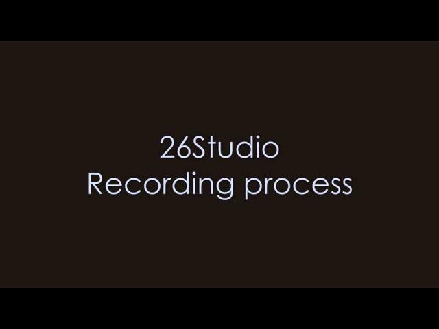 26Studio Recording Process | 26Studio Процесс звукозаписи
